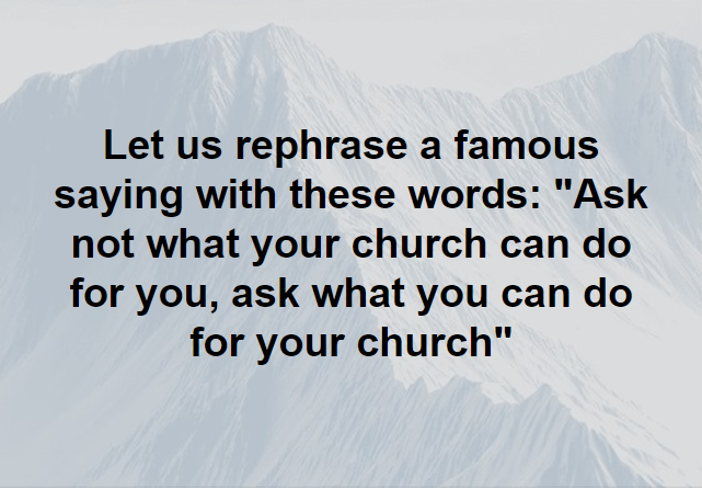 Ask What You Can Do For Your Church