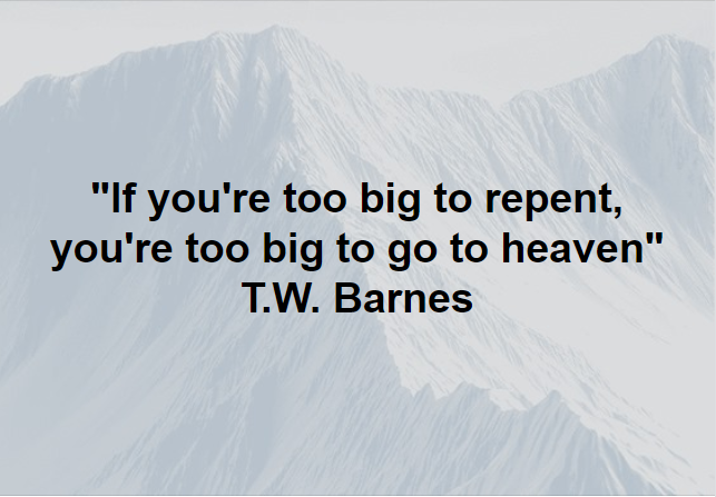 You're Never Too Big to Repent